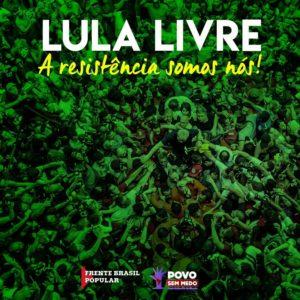 Lula Livre - Frente Brasil Popular e Frente Povo Sem Medo