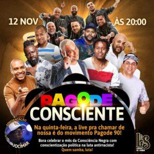 Nesta quinta-feira (12/11), o movimento Pagode 90 faz uma live para celebrar o mês da Consciência Negra. Participam do evento membros dos principais grupos que marcaram a época, como Exaltasamba, Katinguelê, Sensação e Negritude Júnior.