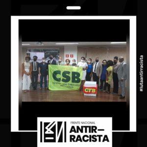 Frente Nacional Antirracista se reúne com autoridades, sindicatos e empresas